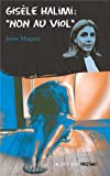 Gisèle Halimi : non au viol | Magana, Jessie (1974-....). Auteur