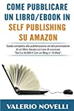 Come Pubblicare un Libro eBook in Self Publishing su Amazon:...