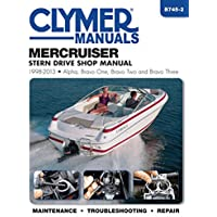 Clymer Mercruiser Stern Drive 1998-2013 Shop Manual: Alpha, Bravo One, Bravo Two and Brave Three