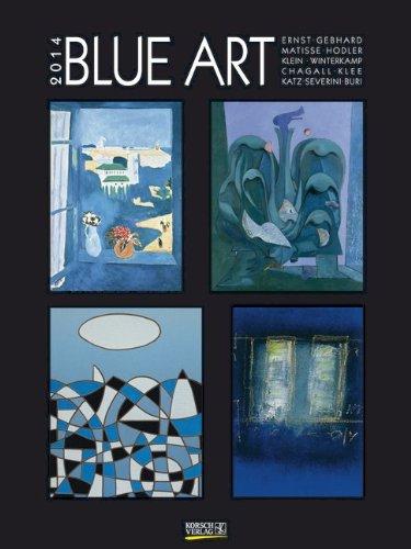 Blue Art 2014. Kunst Gallery Kalender: Katz, Kandinsky, Magritte, Kurka, Brendel, Picasso, Wesselmann, Miro, Klee, Hegetusch (Magritte Kalender)