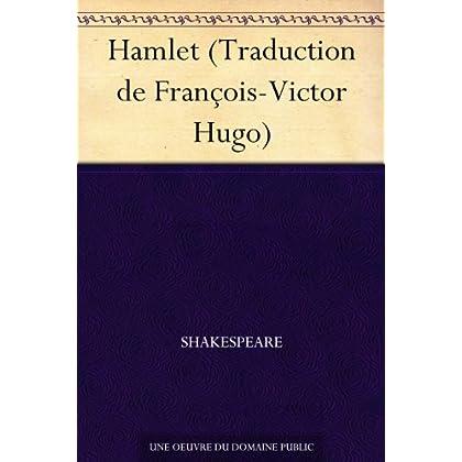 Hamlet (Traduction de François-Victor Hugo)