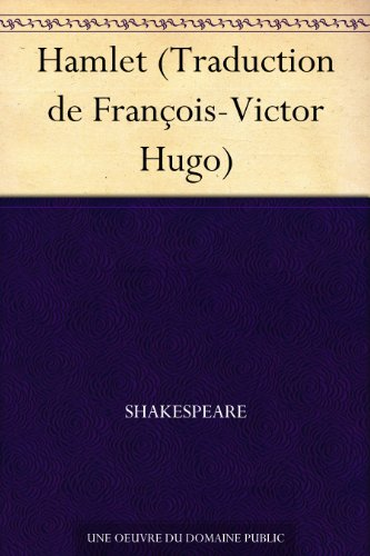 Hamlet (Traduction de François-Victor Hugo) par Shakespeare