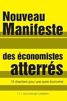Nouveau Manifeste des économistes atterrés: 15 chantiers pour une nouvelle économie par [Économistes atterrés]
