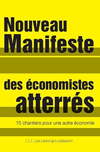 Nouveau Manifeste des économistes atterrés: 15 chantiers pour une nouvelle économie