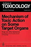 Mechanism of Toxic Action on Some Target Organs: Drugs and Other Substances (Archives of Toxicology, Band 2)
