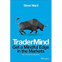TraderMind: Get a Mindful Edge in the Markets (Wiley Trading) (English Edition)