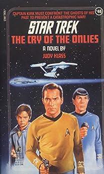The Cry of the Onlies (Star Trek: The Original Series Book 46) by [Klass, Judy]