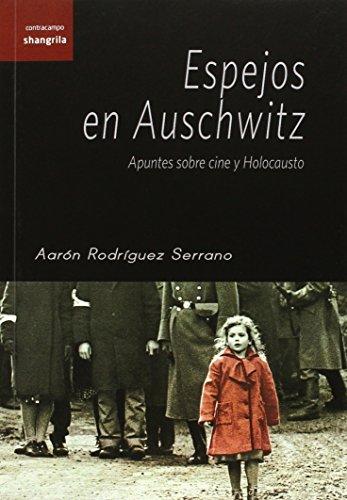 Espejos En Auschwitz (Contracampo) por Aarón Rodríguez Serrano