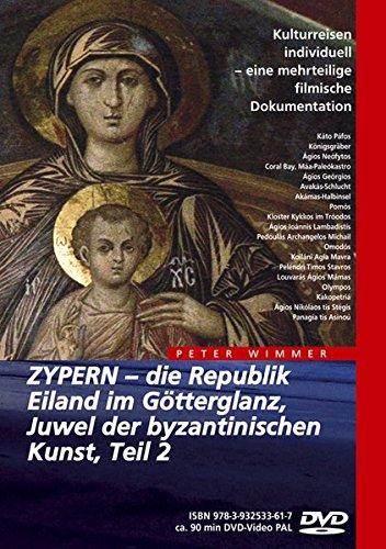 Zypern - Die Republik, Eiland im Götterglanz, Juwel der byzantinischen Kunst Teil 2