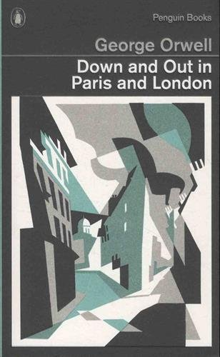 Down and Out in Paris and London (Penguin Modern Classics) por George Orwell