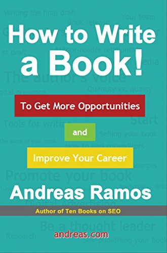 How to Write a Book!: To Get More Opportunities and Improve Your Career (English Edition)