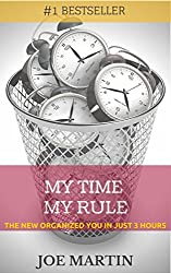My Time My Rule: The New Organized You In Just 3 Hours (10 Mins A Day Book 2) (English Edition)