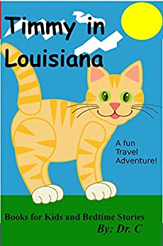 Books For Kids: Timmy In Louisiana: A Fun Travel Adventure! (books For Kids And Bedtime Stories Book 11) por Dr. C epub