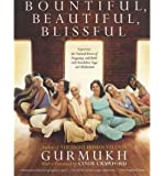 [ Bountiful, Beautiful, Blissful: Experience the Natural Power of Pregnancy and Birth with Kundalini Yoga and Meditation Gurmukh, Kaur Khalsa ( Author ) ] { Paperback } 2004