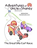 Adventures of Uncle & Shaney: The Great Billy Cart Race (Book 9 1) (English Edition)