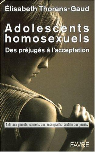 Adolescents homosexuels - Des prjugs  l'acceptation de Elisabeth Thorens-Gaud (7 octobre 2010) Broch