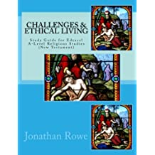 Challenges & Ethical Living: Study Guide for Edexcel A-Level Religious Studies (New Testament): Volume 6 (New Testament Studies)