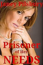 Prisoner of Her NEEDS: Her Darkest Nightmare or Her Most Secret Desire?
