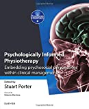 Psychologically-Informed Physiotherapy: Embedding Psychosocial Perspectives within Clinical Management (Physiotherapy Essentials)
