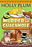 Murder and Guacamole (A Mexican Cafe Cozy Mystery Book 9)