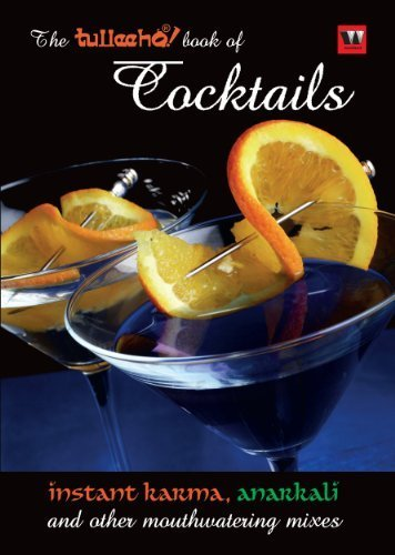 The Tulleeho! Book of Cocktails: Anarkali, Instant Karma, and Other Mouthwatering Mixes by Vikram Achanta (2011) Paperback