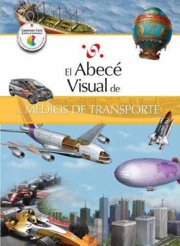 El Abece Visual de los Medios de Transporte = The Illustrated Basics of Means of Transportation