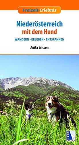 Niederösterreich mit dem Hund: Wander – Erleben – Entspannen (Freizeit-Erlebnis)