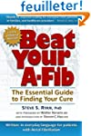 Beat Your A-Fib: The Essential Guide...