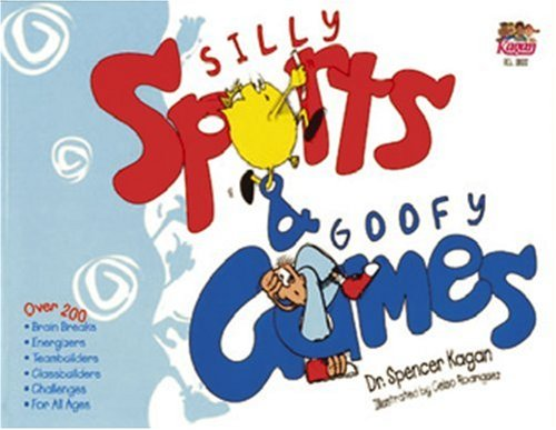 Silly Sports and Goofy Games por Spencer Kagan