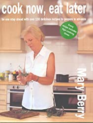 Cook Now, Eat Later by Mary Berry (2002-09-02)