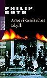 Amerikanisches Idyll (Die amerikanische Trilogie, Band 1)