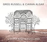 Songtexte von Greg Russell & Ciaran Algar - Utopia and Wasteland