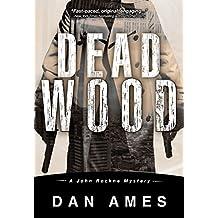 Dead Wood (A Hardboiled Private Investigator Mystery Series): John Rockne Mysteries 1 (English Edition)