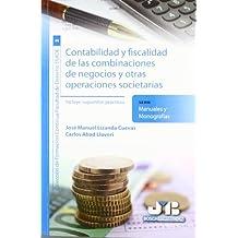 Contabilidad y fiscalidad de las combinaciones de negocios y otras operaciones societarias. (Colección de Formación Continua Facultad de Derecho ESADE)