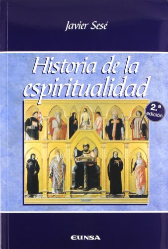 Historia de la espiritualidad par JAVIER SESE