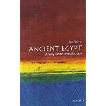 { ANCIENT EGYPT: A VERY SHORT INTRODUCTION [ ANCIENT EGYPT: A VERY SHORT INTRODUCTION BY SHAW, IAN ( AUTHOR ) OCT-21-2004 } By Shaw, Ian ( Author ) [ Oct - 2004 ] [ Paperback ]