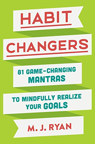 81 Bad (Habit Changers: 81 Game-Changing Mantras to Mindfully Realize Your Goals)