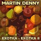 Exotica / Exotica II