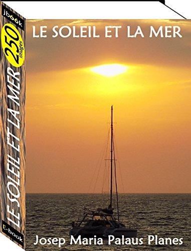Couverture du livre Le Soleil et la Mer (250 images)