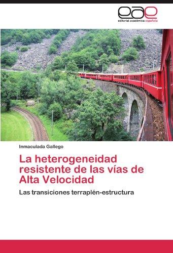 La Heterogeneidad Resistente de Las Vias de Alta Velocidad por Inmaculada Gallego