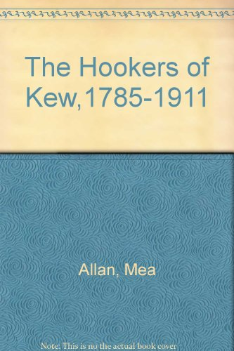The Hookers of Kew 1785-1911