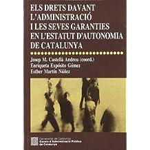 drets davant l'Administració i les seves garanties en l'Estatut d'Autonomia de Catalunya/Els (Estudis)