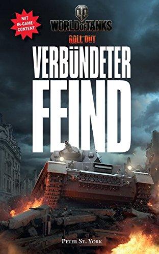World of Tanks: Verbündeter Feind: Roman zum Spiel