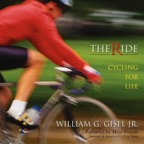 The Ride: Cycling for Life por William G. Gisel