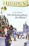 Historix-Ratekrimi - Der Geheimauftrag des Ritters: Band 3