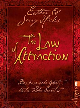 The Law of Attraction: Das kosmische Gesetz hinter THE SECRET von [Hicks, Esther, Hicks, Jerry]