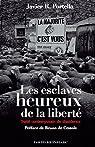 Les esclaves heureux de la liberté : Traité contemporain de dissidence par Portella