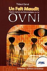 Un fait maudit : Histoire originale et phénoménologique du fait OVNI