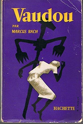 Vaudou. religion. sorcellerie. magie. par Bach Marcus.