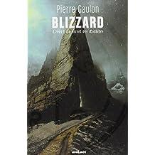 Blizzard, Tome 1 : Le secret des esthètes